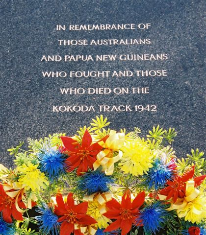 In rememberance of those Australians and Papua New Guineans who fought and those who died on the Kokoda Track 1942